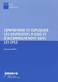 Dominique Raulin - Comprendre et expliquer les dispositifs d'aide et d'accompagnement dans les EPLE. 1 Cédérom