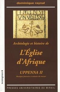 Dominique Raynal - Archéologie et histoire de l'Eglise d'Afrique - Uppenna II Mosaïques funéraires et mémoire des martyrs.
