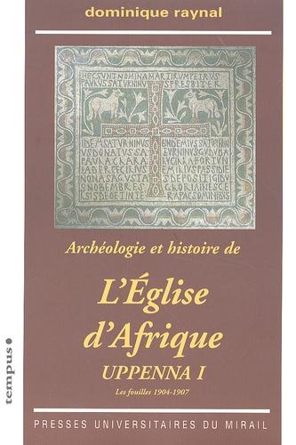 Archéologie et histoire de l'Eglise d'Afrique. Uppenna I, Les fouilles 1904-1907