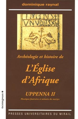 Archéologie et histoire de l'Eglise d'Afrique. Uppenna II Mosaïques funéraires et mémoire des martyrs  avec 1 Cédérom
