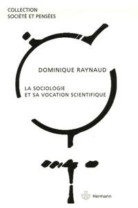 Dominique Raynaud - La sociologie et sa vocation scientifique.