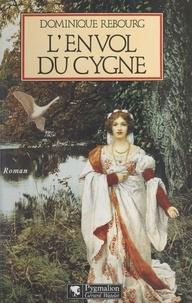 Dominique Rebourg - L'envol du cygne.