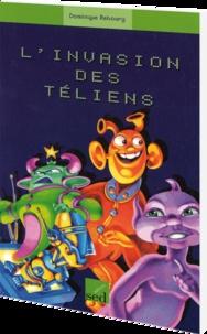 Dominique Rebourg - L'invasion des Téliens.