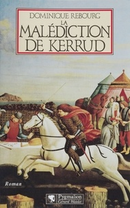 Dominique Rebourg - La malédiction de Kerrud.