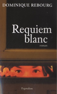 Dominique Rebourg - Requiem blanc.