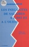 Dominique Redor et Henri Bartoli - Les inégalités de salaire à l'Est et à l'Ouest.