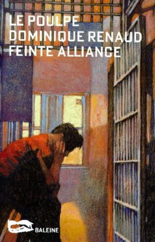 Dominique Renaud - Feinte alliance.