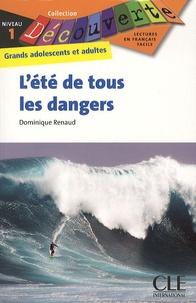 Dominique Renaud - L'été de tous les dangers - Niveau 1.