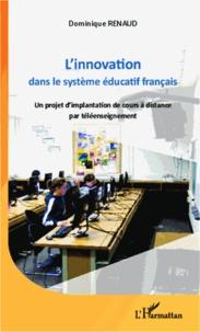 Dominique Renaud - L'innovation dans le système éducatif français - Un projet d'implantation de cours à distance par téléenseignement.