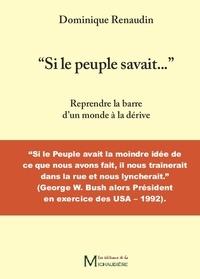 """Dominique Renaudin - """"Si le peuple savait..."""" - Reprendre la barre d'un monde à la dérive."""