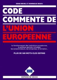 Dominique Renou et Denis Michel - Code commenté de l'Union européenne.