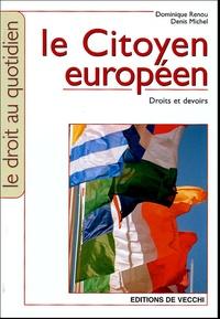 Dominique Renou et Denis Michel - Le Citoyen européen - Droits et devoirs.