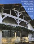 Dominique Repérant et Jean-René Trochet - Maisons paysannes et petit patrimoine - La France rurale.