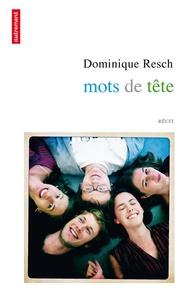 Dominique Resch - Mots de tête.