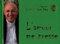 Dominique Rey - L'amour me presse.