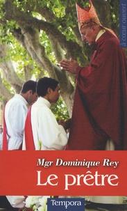Dominique Rey - Le prêtre.