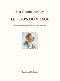 Dominique Rey - Le temps du visage.