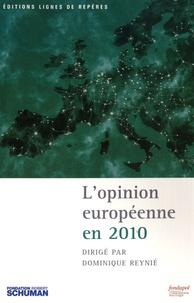 Dominique Reynié - L'opinion européenne en 2010.