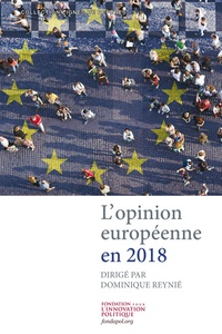 Dominique Reynié - L'opinion européenne en 2018.