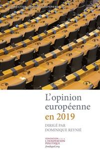 Dominique Reynié - L'opinion européenne en 2019.