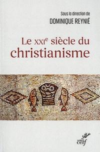 Dominique Reynié - Le XXIe siècle du christianisme.