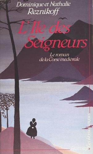 L'île des seigneurs : le roman de la Corse médiévale
