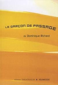 Dominique Richard - Le garçon de passage.
