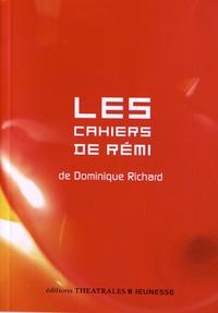 Dominique Richard - Les cahiers de Rémi.