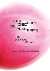 Dominique Richard - Les discours de Rosemarie.