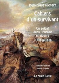 Dominique Richert - Cahiers d'un survivant - 1914-1919.