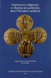 Dominique Rigaux et Daniel Russo - Expériences religieuses et chemins de perfection dans l'Occident médiéval - Etudes offertes à André Vauchez par ses élèves.