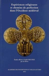 Expériences religieuses et chemins de perfection dans lOccident médiéval - Etudes offertes à André Vauchez par ses élèves.pdf