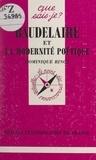 Dominique Rincé et Paul Angoulvent - Baudelaire et la modernité poétique.