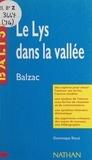 Dominique Rincé et Henri Mitterand - Le lys dans la vallée - Honoré de Balzac. Des repères pour situer l'auteur, ses écrits, l'œuvre étudiée, une analyse de l'œuvre sous forme de résumés et de commentaires, une synthèse littéraire thématique, des jugements critiques, des sujets de travaux, une bibliographie.