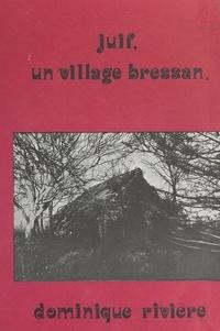 Dominique Rivière - Juif, un village bressan.
