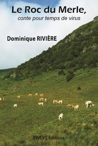 Dominique Rivière - Le Roc du Merle, conte pour temps de virus.