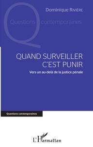 Quand surveiller cest punir - Vers un au-delà de la justice pénale.pdf