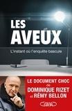 Dominique Rizet et Rémy Bellon - Les aveux.