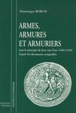 Dominique Robcis - Armes, armures et armuriers - Sous le principat de Jean sans Peur (1404-1419) d'après les documents comptables.