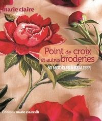 Dominique Roche - Point de croix et autres broderies - 60 modèles à réaliser.