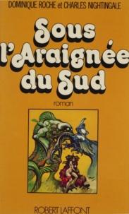 Dominique Roche et Alain Millerand - Sous l'araignée du Sud.