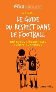 Dominique Rocheteau et Cherif Ghemmour - Le Guide du respect dans le football.