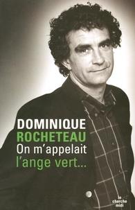 Dominique Rocheteau - On m'appelait l'ange vert.
