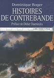Dominique Roger - Histoires de contrebande.