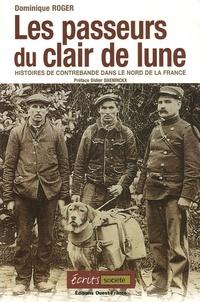 Dominique Roger - Les passeurs du clair de lune - Histoires de contrebande dans le Nord de la France.