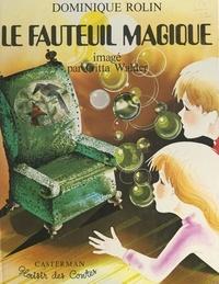 Dominique Rolin et Marcelle Vérité - Le fauteuil magique.