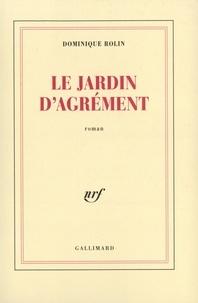 Dominique Rolin - Le jardin d'agrément.