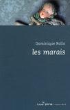Dominique Rolin - Les marais.