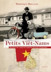 Dominique Rolland - Petits Viêt-Nams.