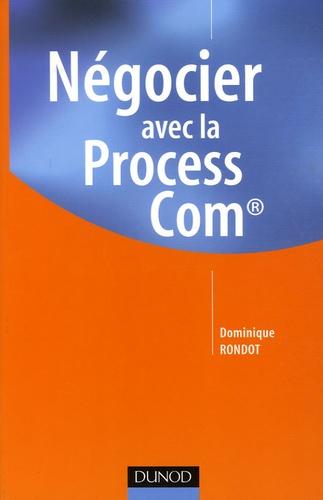 Dominique Rondot - Négocier avec la Process Com.